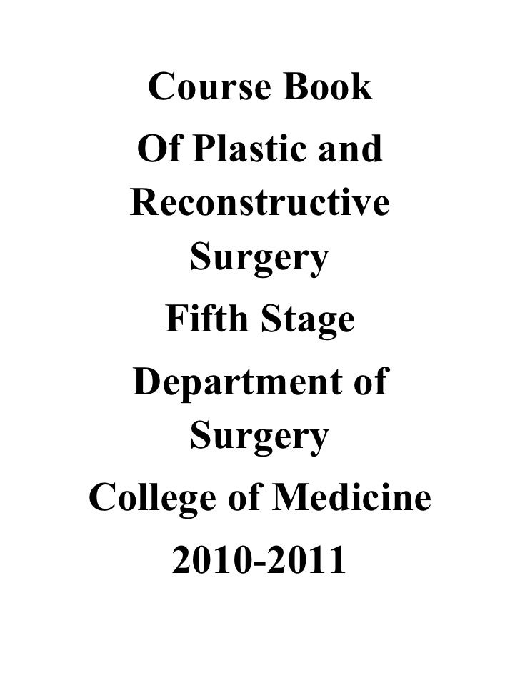 Course Book   Of Plastic and   Reconstructive      Surgery     Fifth Stage   Department of     Surgery College of Medicine...