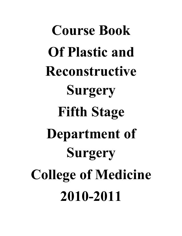 Course Book Of Plastic and Reconstructive Surgery Fifth Stage Department of Surgery College of Medicine 2010-2011