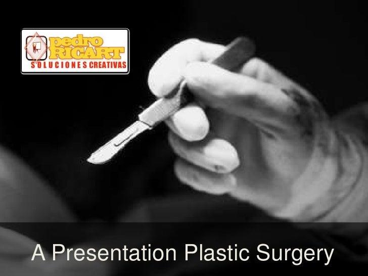 A Presentation Plastic Surgery<br />