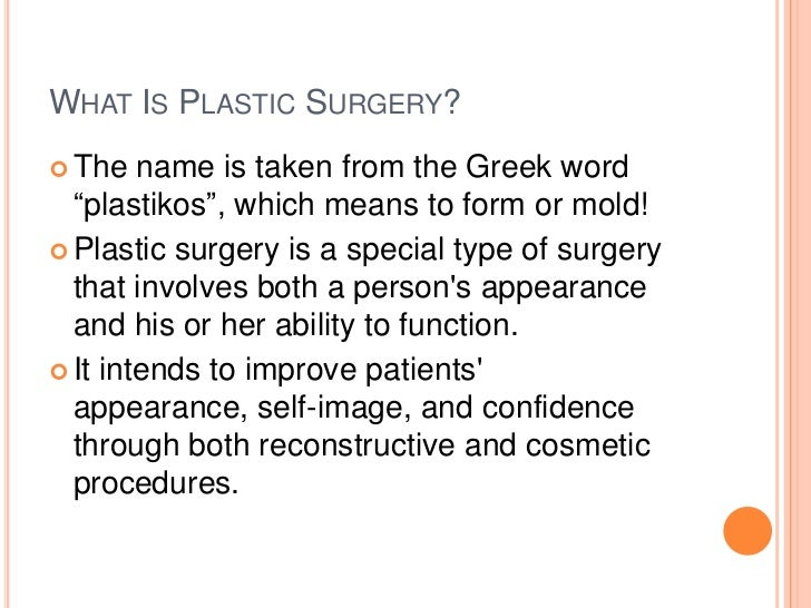 pros cosmetic surgery essay 7 main pros and cons of plastic surgery by knowing the pros and cons a plastic surgery entails how to get an a+ on every essay and research paper that you.