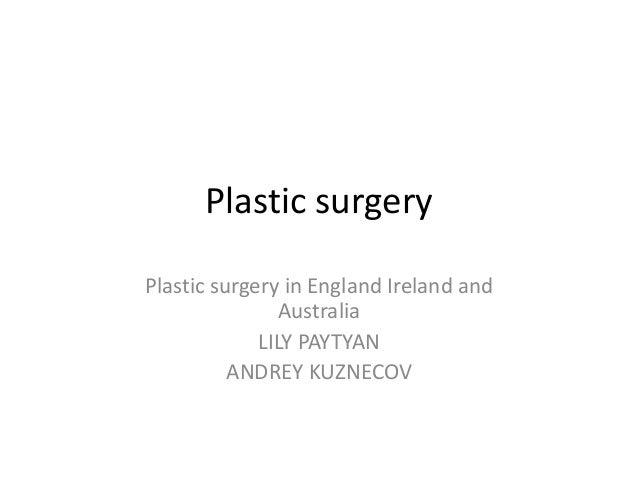 Plastic surgeryPlastic surgery in England Ireland and                Australia             LILY PAYTYAN          ANDREY KU...