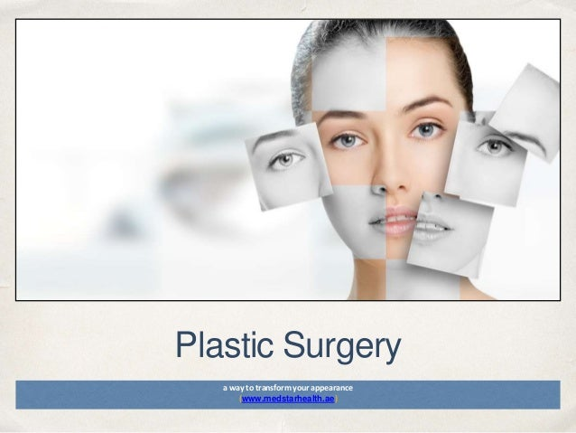 Date Plastic Surgery a way to transform your appearance (www.medstarhealth.ae)