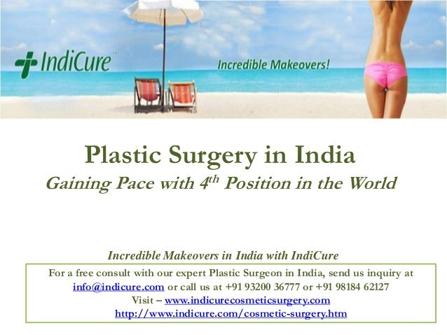 Plastic Surgery in India Gaining Pace with 4th Position in the World  Incredible Makeovers in India with IndiCure For a fr...