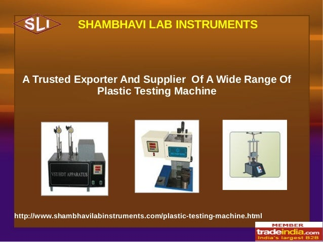 SHAMBHAVI LAB INSTRUMENTS  A Trusted Exporter And Supplier Of A Wide Range Of Plastic Testing Machine  http://www.shambhav...