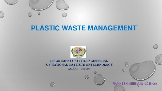 Use Of Technology Management: Plastic Waste Management- Conventional And New Technology