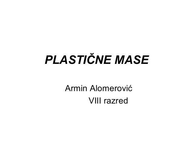 PLASTIČNE MASE Armin Alomerović VIII razred