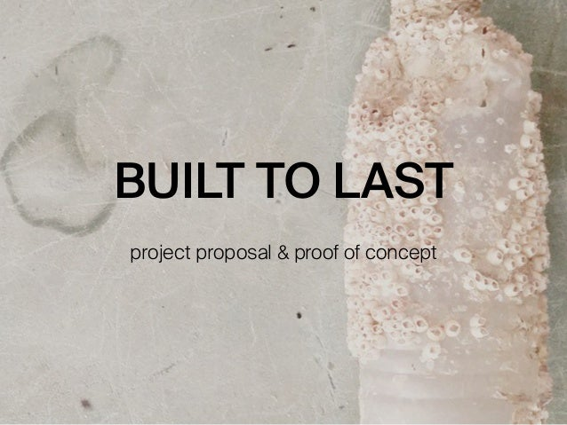 BUILT TO LAST project proposal & proof of concept