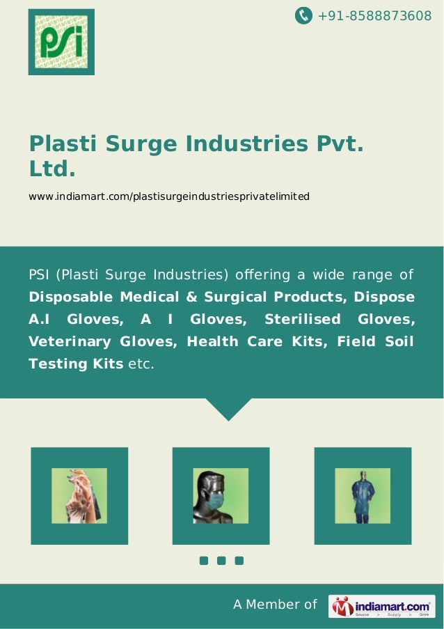+91-8588873608 A Member of Plasti Surge Industries Pvt. Ltd. www.indiamart.com/plastisurgeindustriesprivatelimited PSI (Pl...