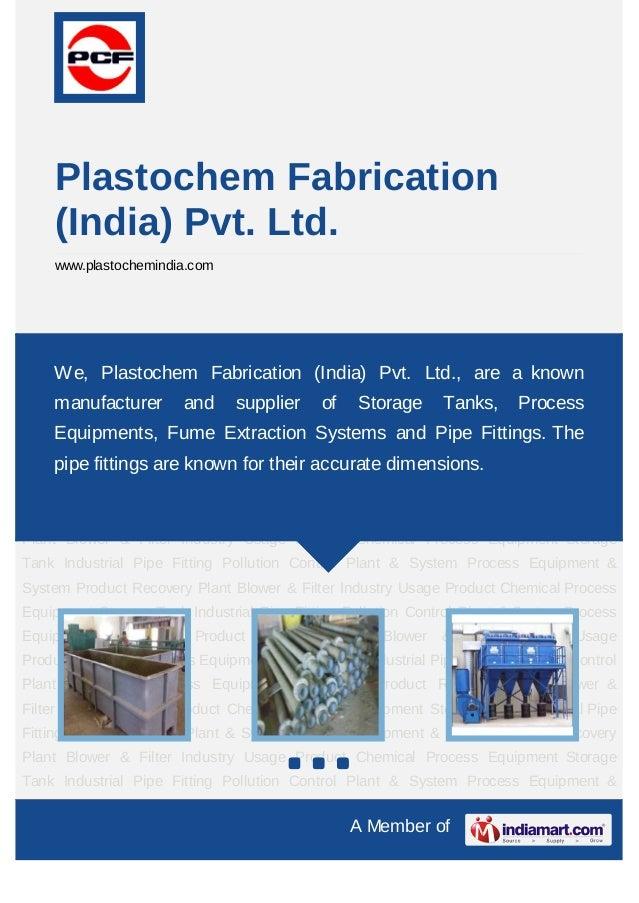Plastochem Fabrication    (India) Pvt. Ltd.    www.plastochemindia.comStorage Tank Industrial Pipe Fitting Pollution Contr...
