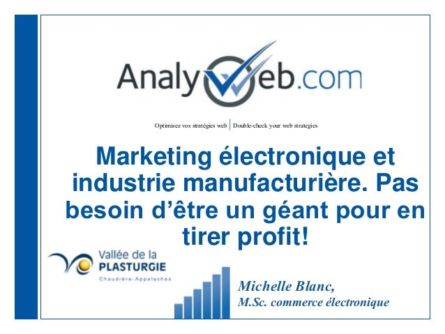 Optimisez vos stratégies web |Double-check your web strategies Marketing électronique et industrie manufacturière. Pas bes...