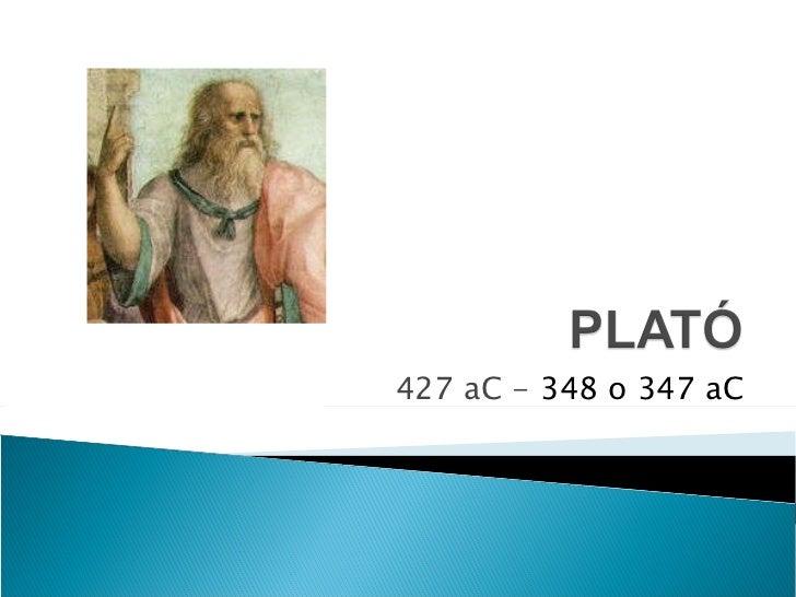 427 aC -  348 o 347 aC