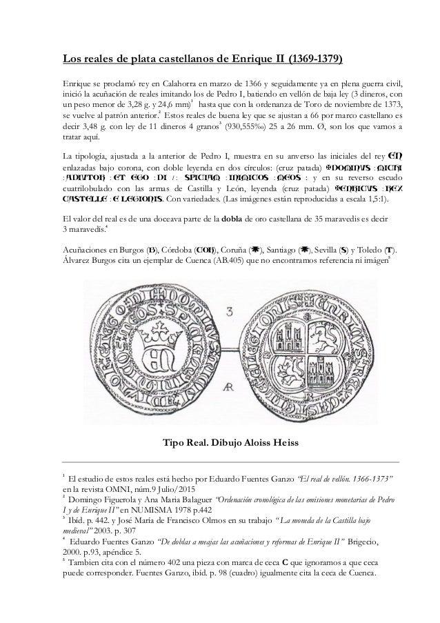 Los reales de plata castellanos de Enrique II (1369-1379) Enrique se proclamó rey en Calahorra en marzo de 1366 y seguidam...