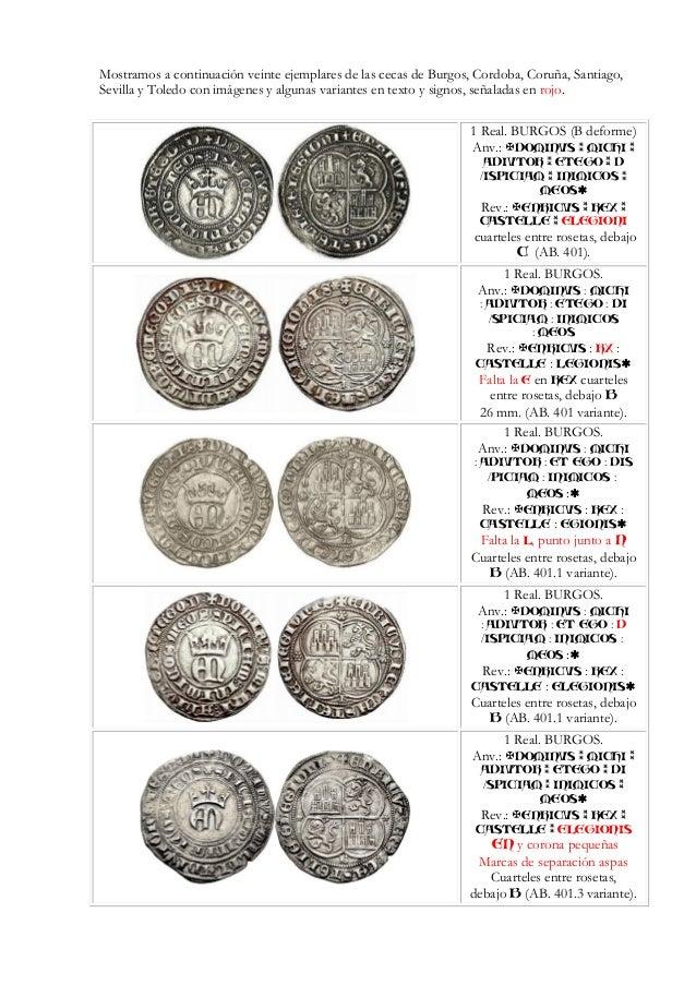 Mostramos a continuación veinte ejemplares de las cecas de Burgos, Cordoba, Coruña, Santiago, Sevilla y Toledo con imágene...