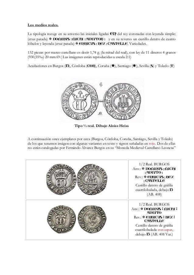 Los medios reales. La tipología recoge en su anverso las iniciales ligadas EN del rey coronadas con leyenda simple: (cruz ...