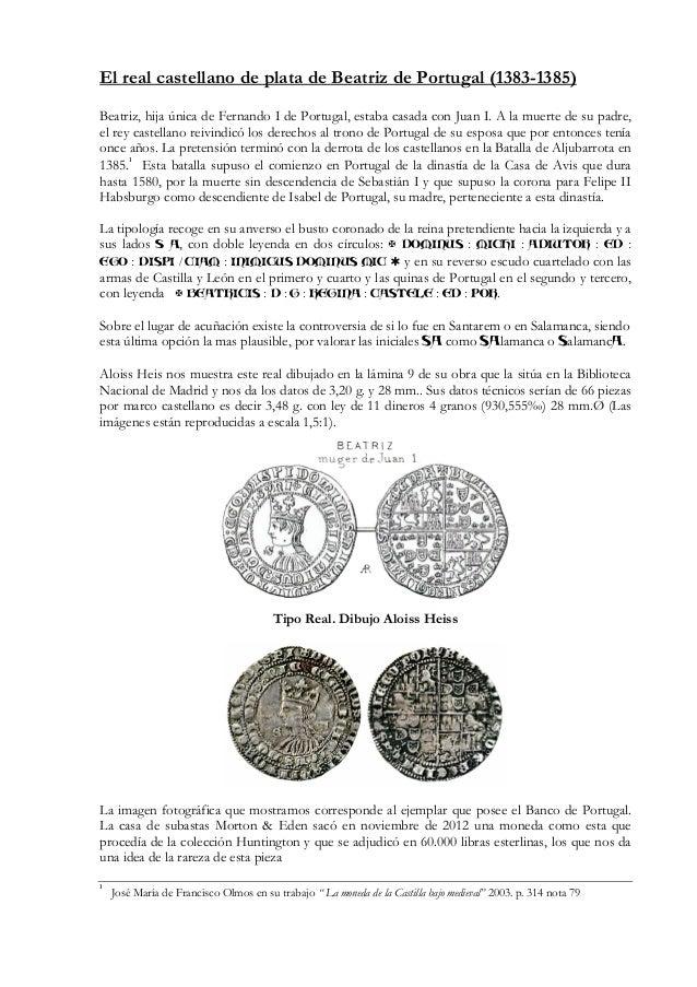 El real castellano de plata de Beatriz de Portugal (1383-1385) Beatriz, hija única de Fernando I de Portugal, estaba casad...