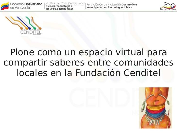 Un espacio virtual para compartirsaberes entre comunidades locales     en la Fundación Cenditel
