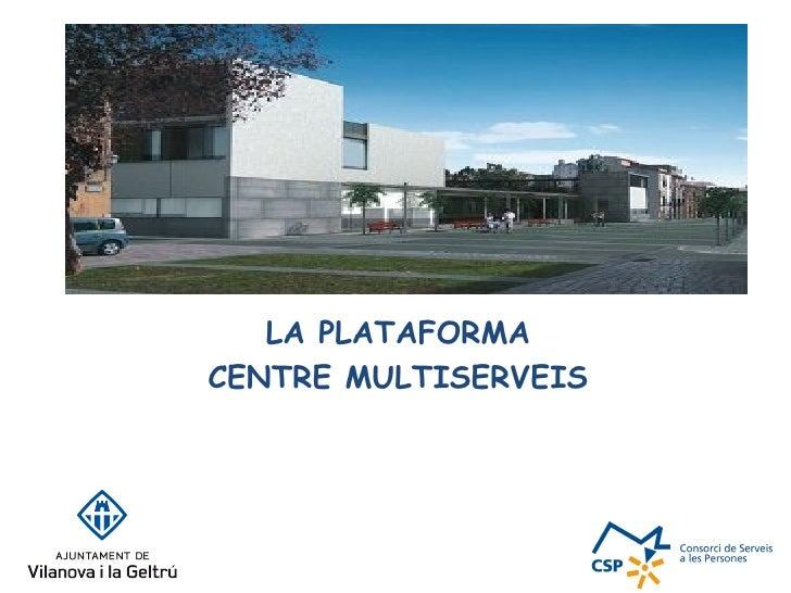 Plataforma centre multiserveis de vilanova i la geltr - Japones vilanova i la geltru ...