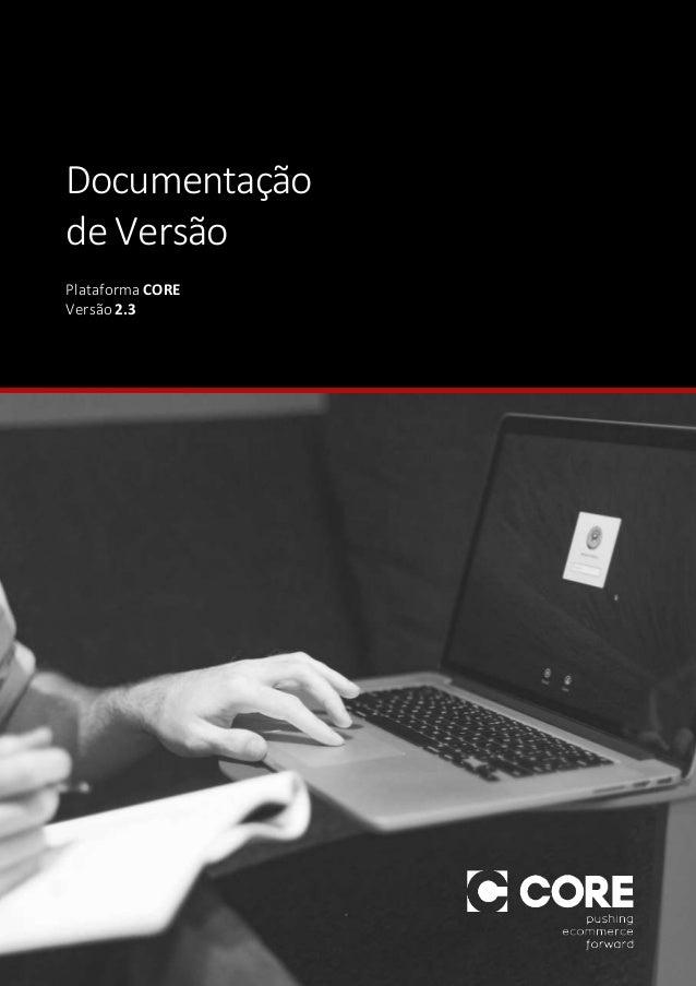 Documentação de Versão Plataforma CORE Versão 2.3