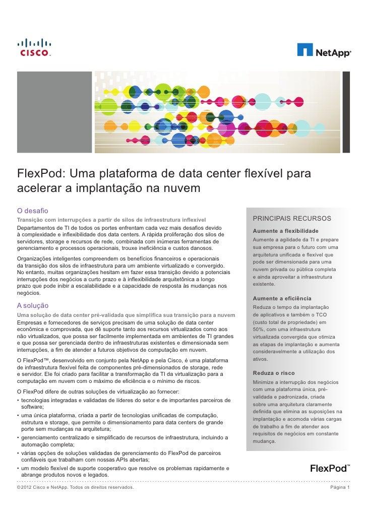 FlexPod: Uma plataforma de data center flexível paraacelerar a implantação na nuvemO desafioTransição com interrupções a p...