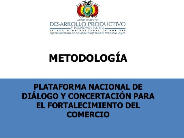 METODOLOGÍA PLATAFORMA NACIONAL DE DIÁLOGO Y CONCERTACIÓN PARA EL FORTALECIMIENTO DEL COMERCIO