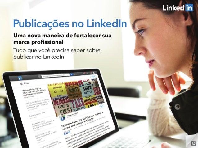 Slide 1: Publicações no LinkedIn   Uma nova maneira de fortalecer sua marca profissional   Tudo que você precisa saber sob...