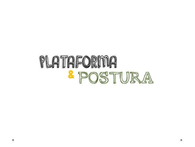 PLATAFORMA & POSTURA