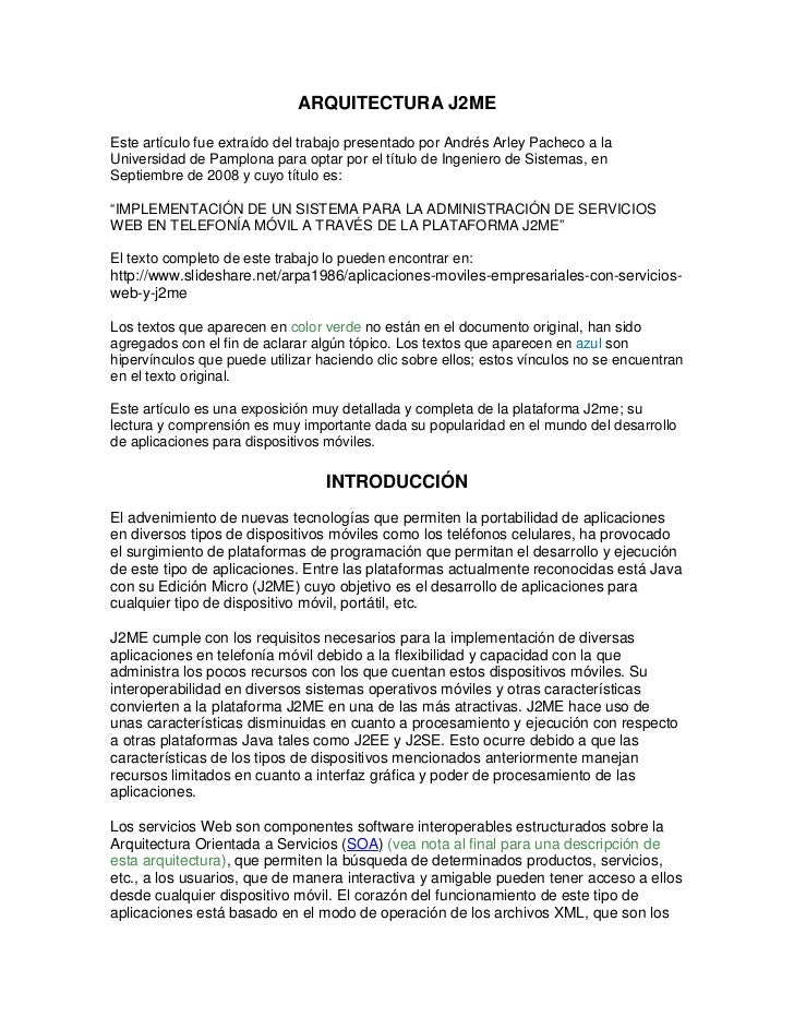ARQUITECTURA J2MEEste artículo fue extraído del trabajo presentado por Andrés Arley Pacheco a laUniversidad de Pamplona pa...