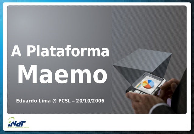 A Plataforma Maemo Eduardo Lima @ FCSL – 20/10/2006