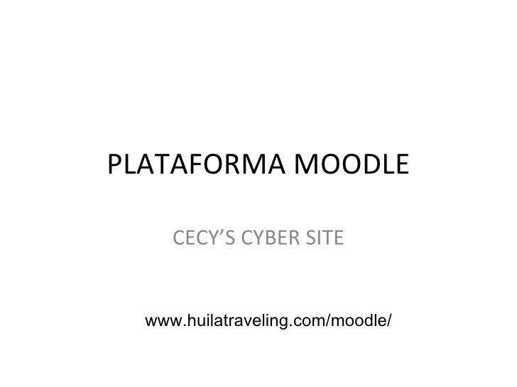 PLATAFORMA MOODLE CECY'S CYBER SITE www.huilatraveling.com/moodle/