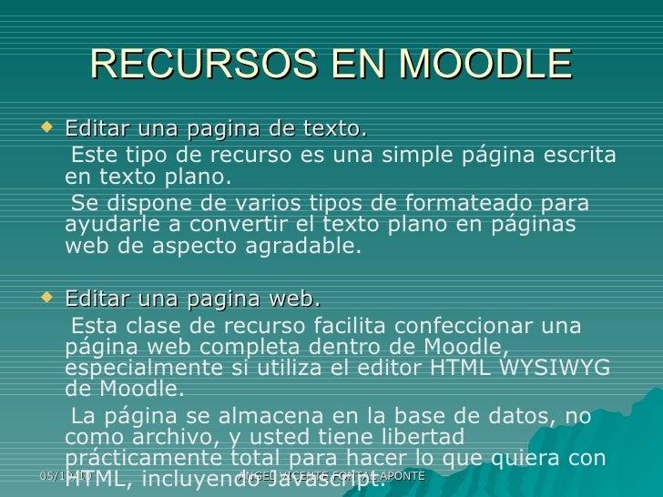 RECURSOS EN MOODLE <ul><li>Editar una pagina de texto. </li></ul><ul><li>Este tipo de recurso es una simple página escrita...