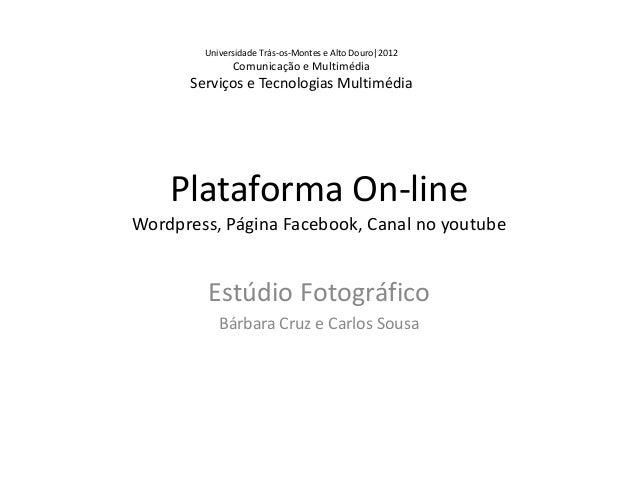 Universidade Trás-os-Montes e Alto Douro|2012              Comunicação e Multimédia      Serviços e Tecnologias Multimédia...