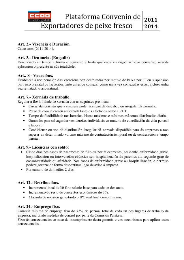 Plataforma Convenio deExportadores de peixe fresco20112014Art. 2.- Vixencia e Duración.Catro anos (2011-2014).Art. 3.- Den...