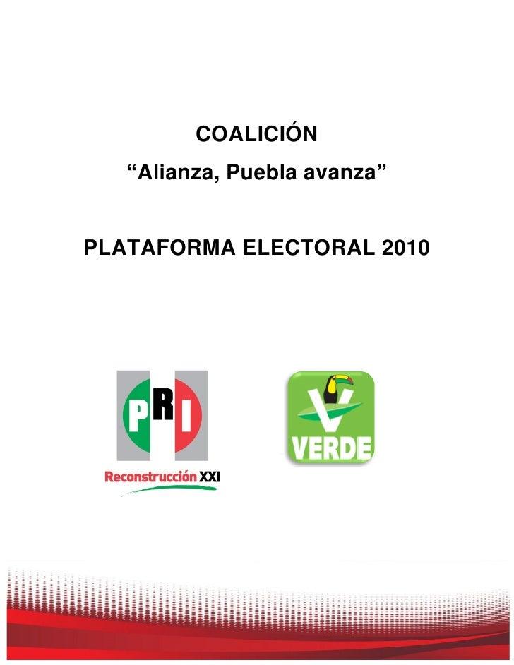 """0              COALICIÓN    """"Alianza, Puebla avanza""""   PLATAFORMA ELECTORAL 2010"""