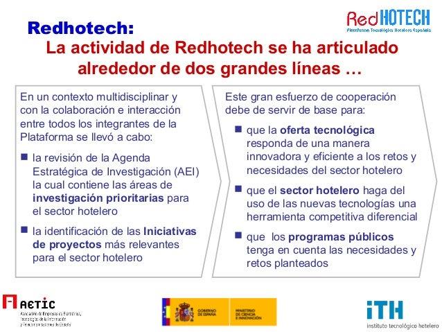 La actividad de Redhotech se ha articulado alrededor de dos grandes líneas …  la revisión de la Agenda Estratégica de Inv...