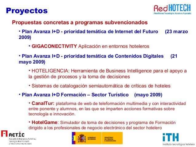 Proyectos • Plan Avanza I+D - prioridad temática de Internet del Futuro (23 marzo 2009) • GIGACONECTIVITY Aplicación en en...