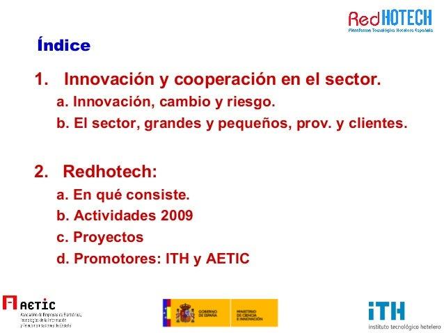 Índice 1. Innovación y cooperación en el sector. a. Innovación, cambio y riesgo. b. El sector, grandes y pequeños, prov. y...