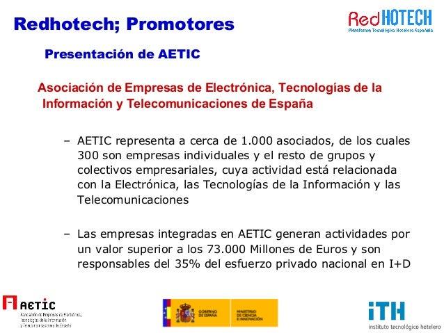 Asociación de Empresas de Electrónica, Tecnologías de la Información y Telecomunicaciones de España – AETIC representa a c...