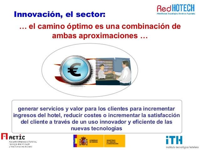 … el camino óptimo es una combinación de ambas aproximaciones … generar servicios y valor para los clientes para increment...
