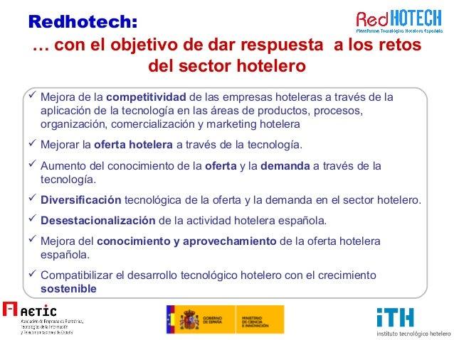… con el objetivo de dar respuesta a los retos del sector hotelero  Mejora de la competitividad de las empresas hoteleras...