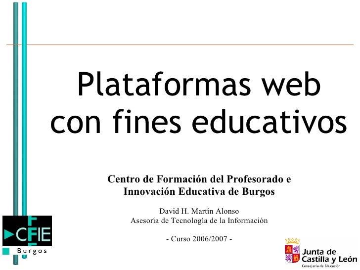 Plataformas web con fines educativos    Centro de Formación del Profesorado e       Innovación Educativa de Burgos        ...