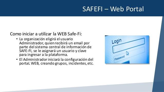 SAFEFI– WebPortalElAdministrador puede agregar oborrar elstatusdelincidente: enproceso,cerrado,activo.