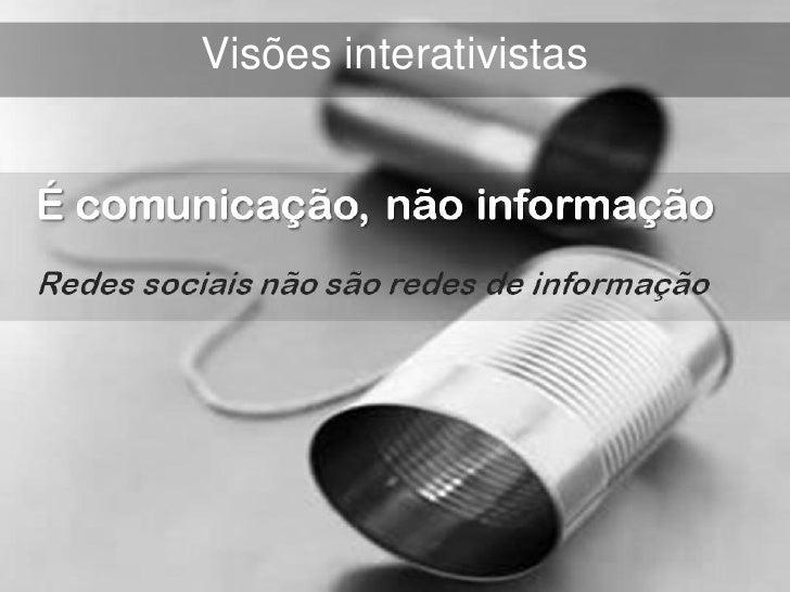 Visões interativistasToda livre-aprendizagem é   criação (que é sempre co-criação) ou invenção  (você só aprende verdadei...
