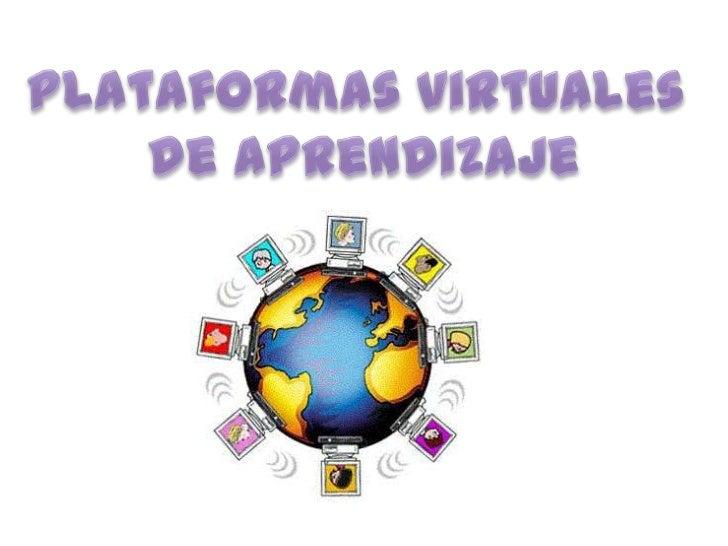Plataformas virtuales <br />de aprendizaje<br />