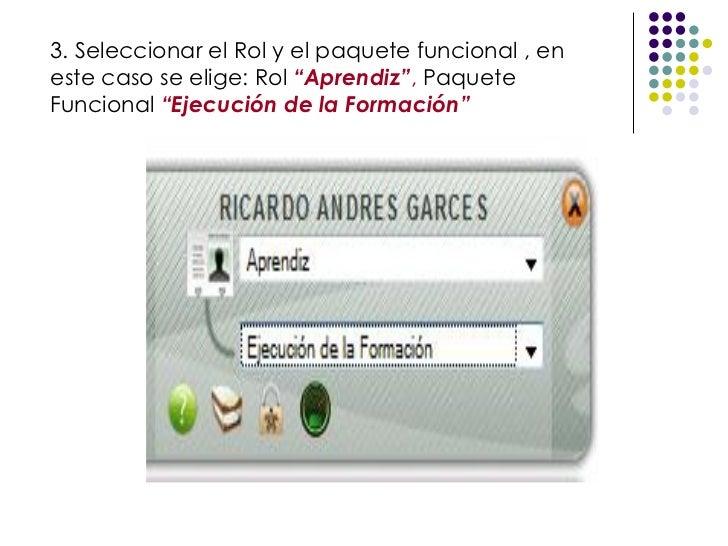 """3. Seleccionar el Rol y el paquete funcional , en este caso se elige: Rol  """"Aprendiz"""" ,  Paquete Funcional   """"Ejecución de..."""