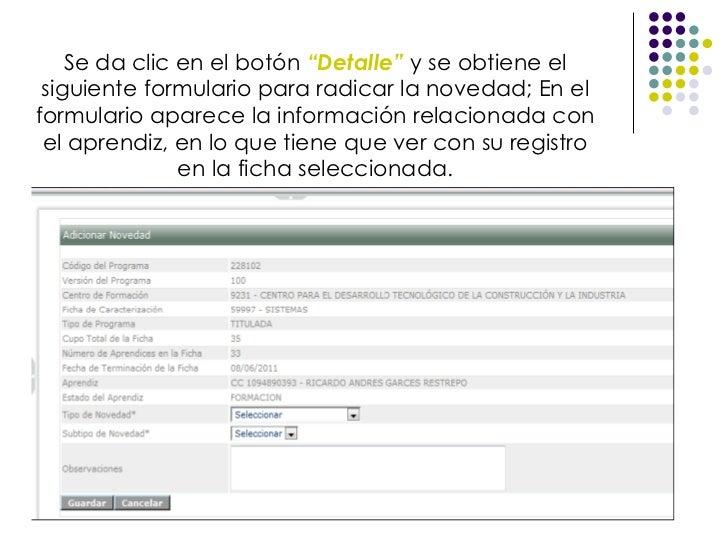 """Se da clic en el botón  """"Detalle""""   y se obtiene el siguiente formulario para radicar la novedad; En el formulario aparece..."""