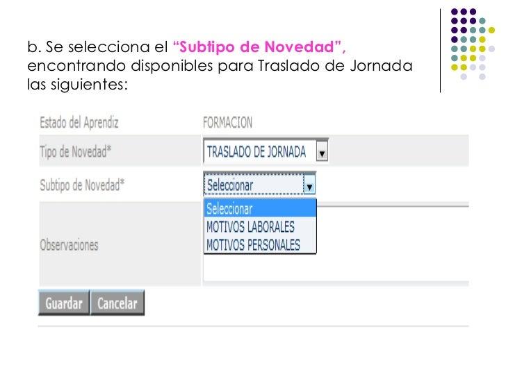 """b. Se selecciona el  """"Subtipo de Novedad"""",  encontrando disponibles para Traslado de Jornada las siguientes:"""