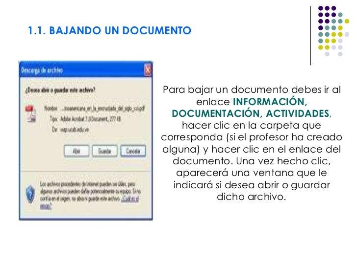1.1. BAJANDO UN DOCUMENTO Para bajar un documento debes ir al enlace  INFORMACIÓN, DOCUMENTACIÓN, ACTIVIDADES ,  hacer cli...