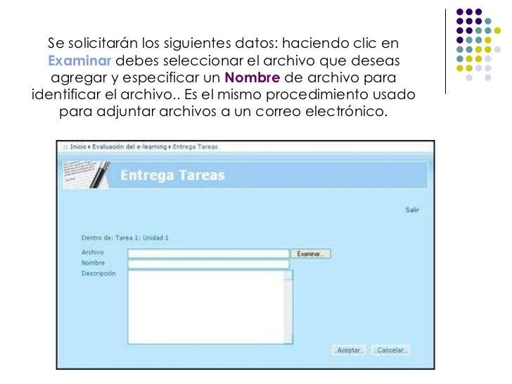 Se solicitarán los siguientes datos: haciendo clic en  Examinar   debes seleccionar el archivo que deseas agregar y especi...