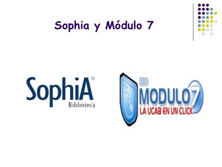 Sophia y Módulo 7