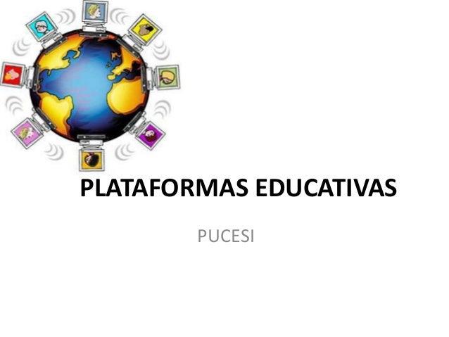 PLATAFORMAS EDUCATIVAS PUCESI